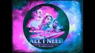 Dimitri Vegas & Like Mike ft Gucci Mane - All I Need vs ID Remix