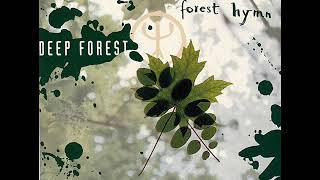 Deep Forest-Forest Hymn (Ambient Mix)