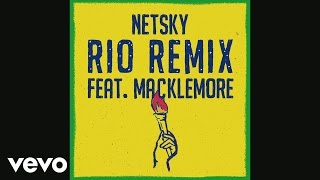 Netsky - Rio Remix (Audio) ft. Macklemore, Digital Farm Animals