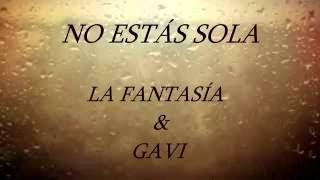 No estás sola - Gavi ft La Fantasía