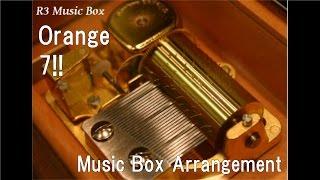 "Orange/7!! [Music Box] (Anime ""Your Lie in April"" ED)"