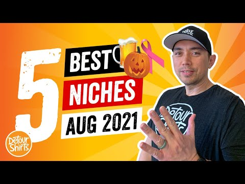 Top 5 Print on Demand Niches for August 2021 🔥  Use for Better Traffic & Increase Sales for FREE
