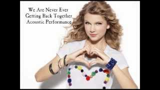 Taylor Swift - We Are Never Ever Getting Back Together (Acoustic Performance)