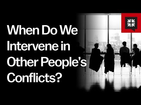 When Do We Intervene in Other People's Conflicts? // Ask Pastor John