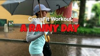 CrossFit Workout | A Rainy Day