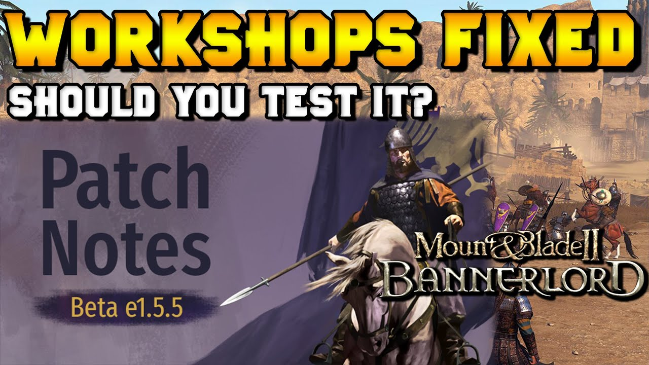 ItalianSpartacus - Beta Branch v1.5.5 (WORKSHOPS FIXED) Patch Recap for Mount & Blade 2: Bannerlord