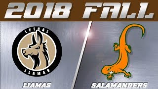 LIAMAS VS SALAMANDERS | VAN NUYS | 2018 FALL | WEEK THREE