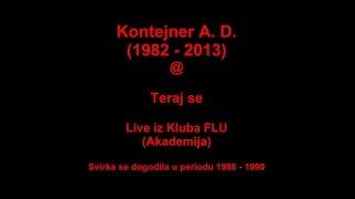Kontejner A. D. @ LIVE: Teraj se 1990 Klub FLU Akademija Beograd