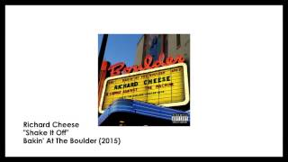 "Richard Cheese ""Shake It Off"" (from 2015 ""Bakin' At The Boulder"" album)"