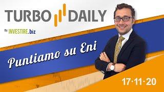 Turbo Daily 17.11.2020 - Puntiamo su Eni
