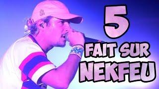 5 fait sur Nekfeu