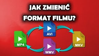 Jak zmienić format filmu na MP4 / AVI / WMV / MKV?