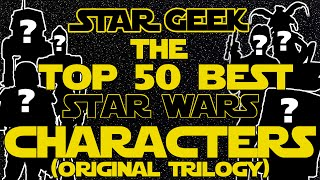 Top Fifty [50] BEST Star Wars Characters [Original Trilogy] - Star Geek