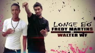 Fredy Martins - Longe Bo Ft Walter WF