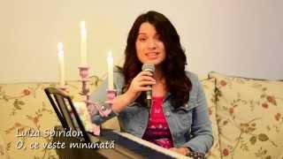Luiza Spiridon - O, ce veste minunata!