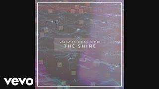 ayokay - The Shine (Audio) ft. Chelsea Cutler