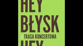 HEY - Trasa koncertowa BŁYSK 2016