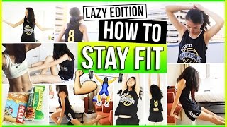 How to Stay Fit & Healthy for LAZY PEOPLE! Fitness + Workout Routine, Fun Exercises, Motivation 2016