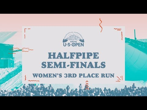 2018 Burton U·S·Open Women?s Halfpipe Semi-Finals ? 3rd Place Run
