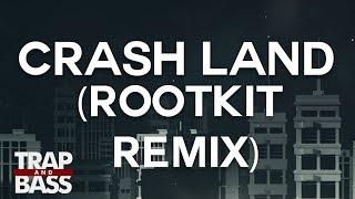 Crash Land - Crash Land (Rootkit Remix)