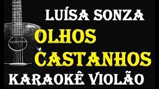 Luísa Sonza -  OLHOS CASTANHOS (Karaokê Violão)