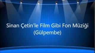 Sinan Çetin'le Film Gibi Fon Müziği (Gülpembe)