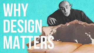 Why Design Matters?