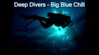 Deep Divers - Big Blue Chill