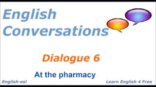 English Conversations: Dialogue 6 At the pharmacy