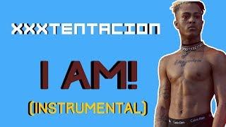 XXXTENTACION - I AM! (Prod. DJ Patt) [Instrumental]