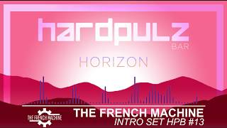The Frenchy & KickMachine (  aka The French Machine ) @ INTRO SET Hardpulz Bar #13
