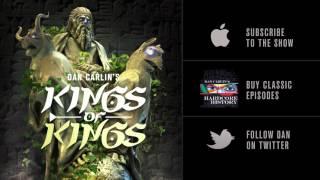 Dan Carlin's Hardcore History 56   Kings of Kings width=