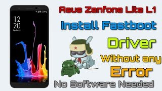 How to install adb and fastboot for asus zenfone lite l1