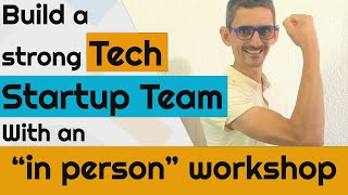 THE Tech Startup Team Workshop