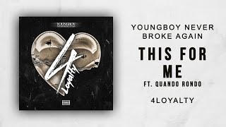 NBA YoungBoy - This For Me Ft. Quando Rondo (4 Loyalty)