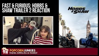 Fast & Furious: Hobbs & Shaw - Trailer 2 Nadia Sawalha & The Popcorn Junkies Family Reaction