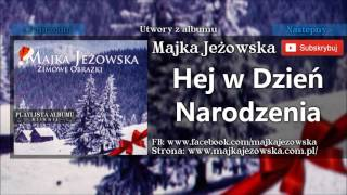 7. Majka Jeżowska - Hej w dzień narodzenia