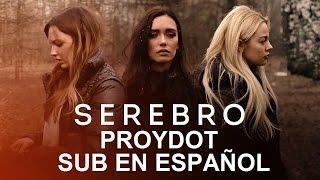 SEREBRO – Пройдёт (Proydot) | Letra en Español