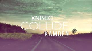 XNTRIC - Collide feat. KAMDEN