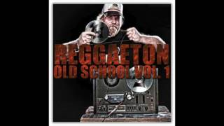 Reggaeton Old School Vol. 1 Mix