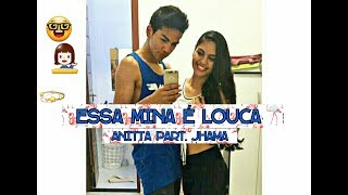 Essa Mina É Louca - Anitta Part. Jhama | Coreografia: Luan Sergio. Part. Isabelle Costa