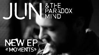 "Jun & the Paradox Mind - Teaser EP ""Moments"""