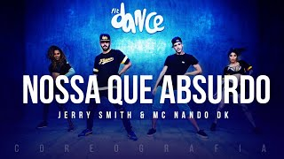 Nossa Que Absurdo - Jerry Smith & MC Nando DK | FitDance TV (Coreografia) Dance Video