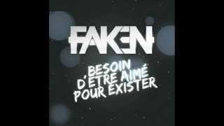 """FAKEN - """"Besoin d'être aimé pour exister"""" 2012"""
