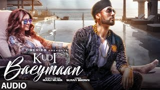 Kudi Baeymaan Full Audio Song  | Manj Musik |  Latest Song 2017 | T-Series