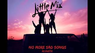 Little Mix - No More Sad Songs (Acoustic)