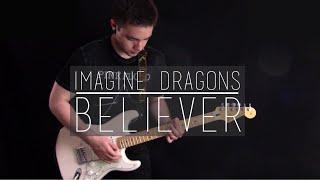 Imagine Dragons - Believer (Guitar Instrumental Cover)