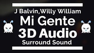 J Balvin, Willy William - Mi Gente | 3D Audio | Surround Sound | Use Headphones