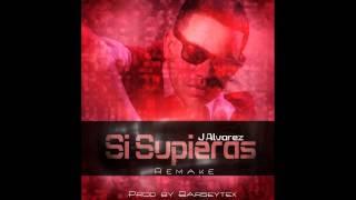 J Alvarez @ Si Supieras [Remake] [Instrumental] [Prod by Barseytex] ★IMPERIO NAZZA GOLD EDITION★