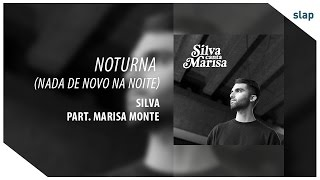 Silva - Noturna (Nada De Novo Na Noite) (part. Marisa Monte) (Álbum Silva canta Marisa)